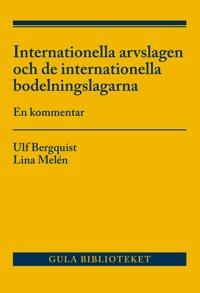 Internationella arvslagen och de internationella bodelningslagarna  : en kommentar
