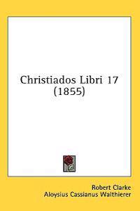 Christiados Libri 17 (1855)
