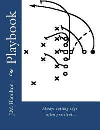 Playbook: Always Cutting Edge - Often Prescient...