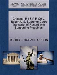 Chicago, R I & P R Co V. Talbert U.S. Supreme Court Transcript of Record with Supporting Pleadings