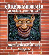 Göteborgsadresser med betydelse - i stort och i smått : berättelser från dåtid