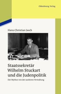 Staatssekretar Wilhelm Stuckart und die Judenpolitik