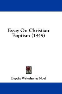 Essay On Christian Baptism (1849)