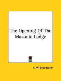 The Opening of the Masonic Lodge