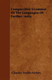 Comparative Grammar Of The Languages Of Further India