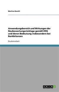 Anwendungsbereich Und Wirkungen Der Neubewertungsrucklage Gemass Ifrs Und Deren Bedeutung Insbesondere Bei Bankbilanzen