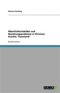 """Mannlichkeitsbilder Und Beziehungsprobleme in Christian Krachts """"Faserland"""""""