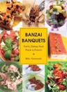 Banzai Banquets: Party Dishes That Pack a Punch