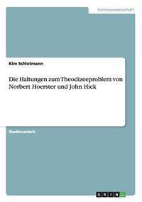Haltungen Zum Theodizeeproblem Von Norbert Hoerster Und John Hick