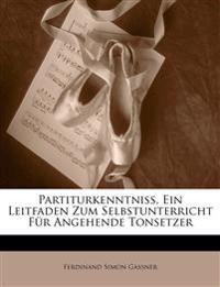 Partiturkenntniss, Ein Leitfaden Zum Selbstunterricht Für Angehende Tonsetzer, Erster Band