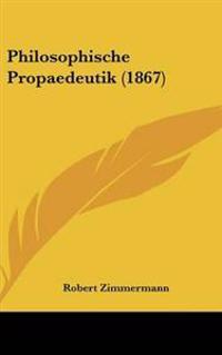 Philosophische Propaedeutik (1867)