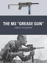 The M3 Grease Gun