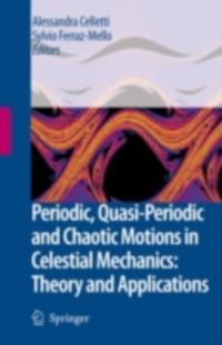 Periodic, Quasi-Periodic and Chaotic Motions in Celestial Mechanics