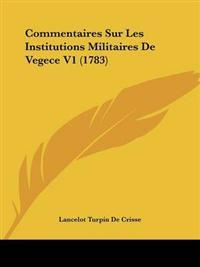 Commentaires Sur Les Institutions Militaires De Vegece