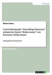 """Unterrichtsstunde: """"Describing Characters"""" Anhand Des Buchs """"Rollercoaster"""" Von Rosemary Hellyer-Jones"""