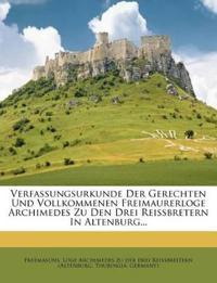 Verfassungsurkunde der gerechten und vollkommenen Freimaurerloge Archimedes zu den drei Reissbretern in Altenburg.