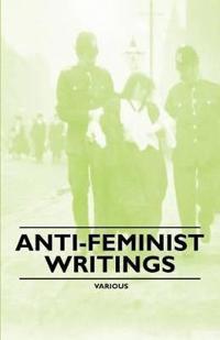Anti-Feminist Writings