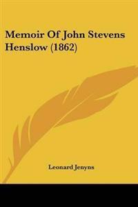 Memoir of John Stevens Henslow