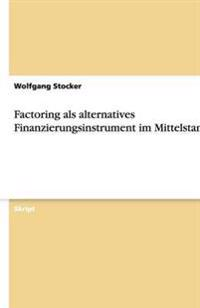 Factoring ALS Alternatives Finanzierungsinstrument Im Mittelstand