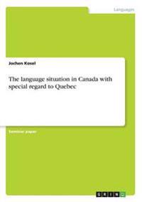 The Language Situation in Canada with Special Regard to Quebec
