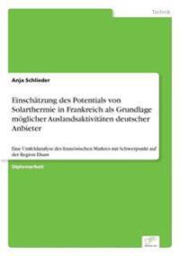 Einschatzung Des Potentials Von Solarthermie in Frankreich ALS Grundlage Moglicher Auslandsaktivitaten Deutscher Anbieter