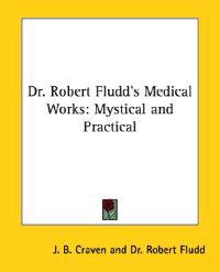 Dr. Robert Fludd's Medical Works