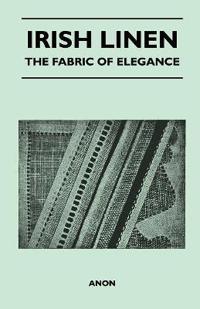 Irish Linen - The Fabric of Elegance
