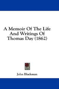 A Memoir Of The Life And Writings Of Thomas Day (1862)