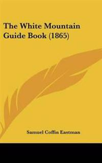 The White Mountain Guide Book