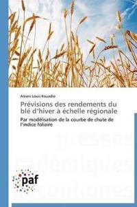 Pr�visions Des Rendements Du Bl� D Hiver ��chelle R�gionale