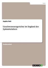 Geschworenengerichte Im England Des Spatmittelalters