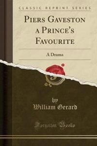 Piers Gaveston a Prince's Favourite
