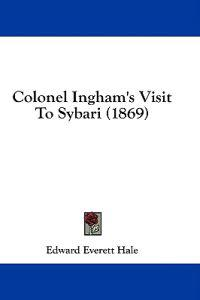 Colonel Ingham's Visit To Sybari (1869)