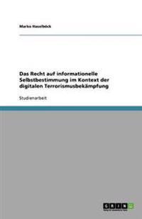 Das Recht Auf Informationelle Selbstbestimmung Im Kontext Der Digitalen Terrorismusbekampfung