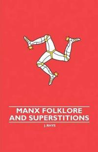 Manx Folklore And Superstitions