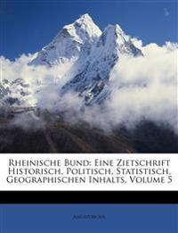 Der Rheinische Bund: Eine Zeitschrift historisch, politisch, statistisch, geographischen Inhalts