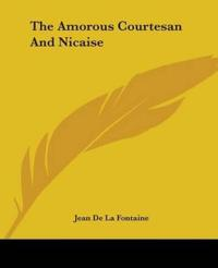 The Amorous Courtesan And Nicaise