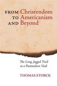 From Christendom to Americanism and Beyond