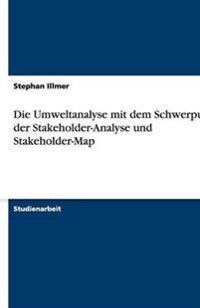 Die Umweltanalyse Mit Dem Schwerpunkt Der Stakeholder-Analyse Und Stakeholder-Map