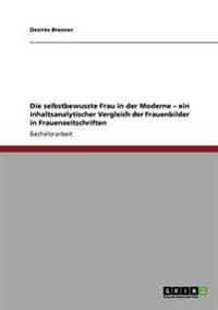 Die Selbstbewusste Frau in Der Moderne - Ein Inhaltsanalytischer Vergleich Der Frauenbilder in Frauenzeitschriften
