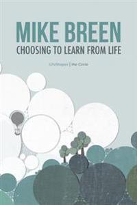 Choosing to Learn from Life