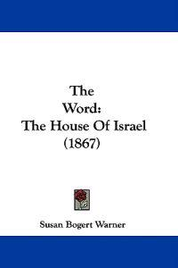 The Word: The House Of Israel (1867)