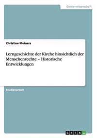 Lerngeschichte Der Kirche Hinsichtlich Der Menschenrechte - Historische Entwicklungen