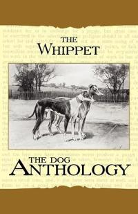 The Whippet - a Dog Anthology