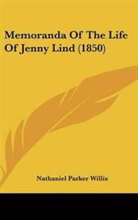 Memoranda of the Life of Jenny Lind