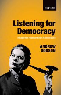 Listening for Democracy: Recognition, Representation, Reconciliation