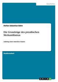 Die Grundzuge Des Preussischen Merkantilismus