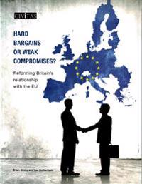 Hard bargains or weak compromises? - reforming britains relationship with t