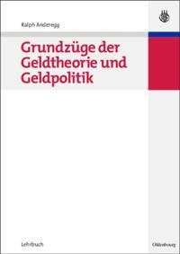 Grundzuge der Geldtheorie und Geldpolitik