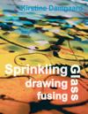 Sprinkling, drawing and fusing Glass